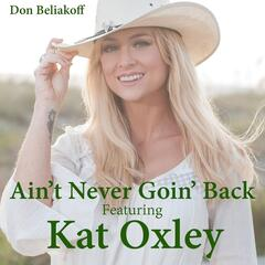 Ain't Never Goin' Back (feat. Kat Oxley)