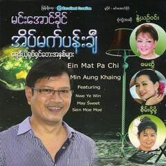 Ein Mat Pa Chi (feat. Nwe Ye Win, Sein Moe Moe & May Sweet)