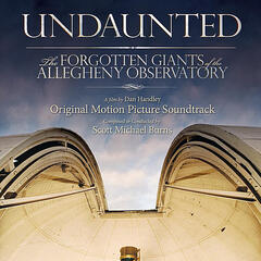 Undaunted: the Forgotten Giants of the Allegheny Observatory Soundtrack