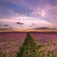 Magnify the Lord With Me (feat. Keeley Reed)