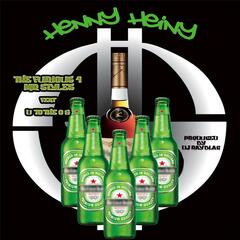 Henny Heiny (Hennessy Heineken) [feat. D to the Og]