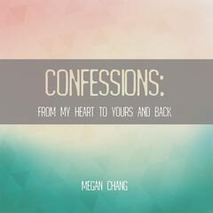 Confessions: From My Heart to Yours and Back