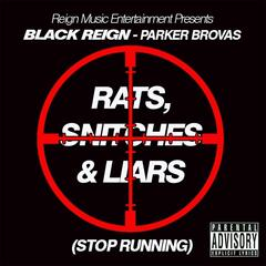 Rats, Snitches & Liars (Stop Running)