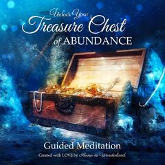 Unlock Your Treasure Chest of Abundance (Guided Meditation)