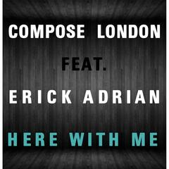Here With Me (feat. Erick Adrian)