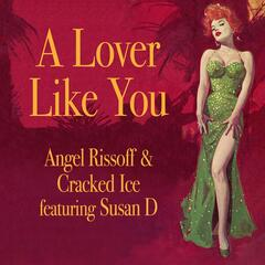 A Lover Like You (feat. Susan D)
