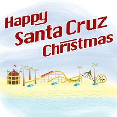 Happy Santa Cruz Christmas