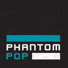 Phantom Pop