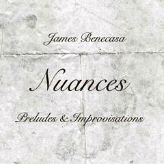 Nuances: Preludes & Improvisations