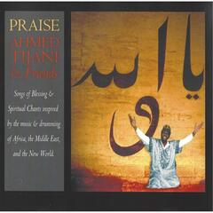 Praise: Songs of Blessing & Spiritual Chants Inspired By the Music & Drumming of Africa, The Middle East and the New World