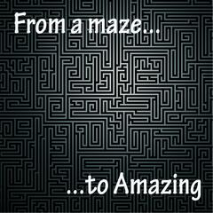 From a Maze to Amazing