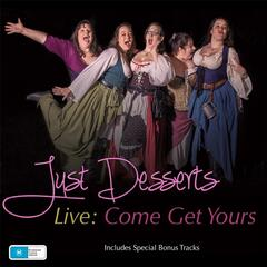 Just Desserts Live: Come Get Yours