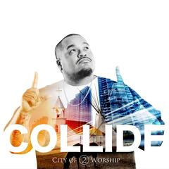 Collide (City of Worship 2)