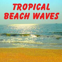 Tropical Beach Waves (For Relaxation, Sleep and Yoga)