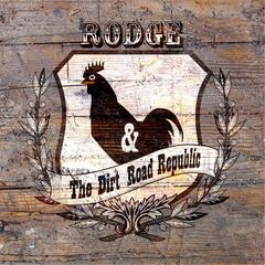Rodge & the Dirt Road Republic