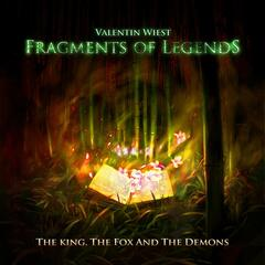 Fragments of Legends: The King, The Fox and the Demons