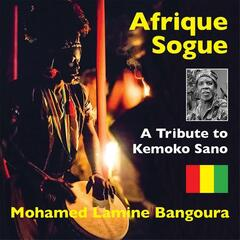 Afrique Sogue: A Tribute to Kemoko Sano