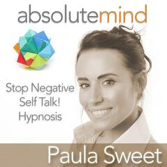 Stop Negative Self Talk: Hypnosis