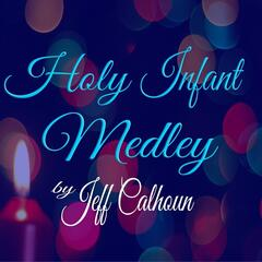 Holy Infant Medley: Infant Holy, Infant Lowly / Away in a Manger / Hark the Herald Angels Sing