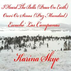 I Heard the Bells (Peace On Earth) / Ouvi Os Sinos (Paz Mundial) / Escuche Las Campanas