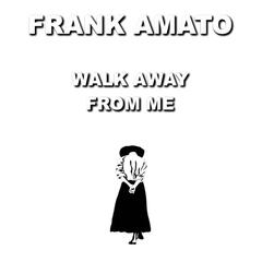 Walk Away from Me - Single
