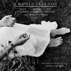I Would Save You (feat. Anna Madsen)