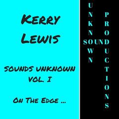 Sounds Unknown, Vol. 1: On the Edge...