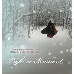 Light so Brilliant: Carols and Tunes for Christmas