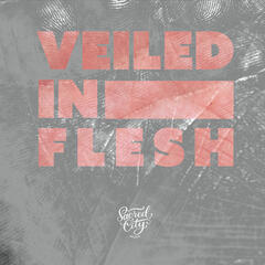 Veiled in Flesh