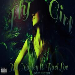 Fly Girl (feat. Ravi Loc)