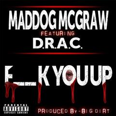 F__k You Up (feat. D.R.A.C)