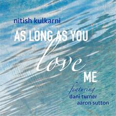 As Long as You Love Me (feat. Dani Turner & Aaron Sutton)