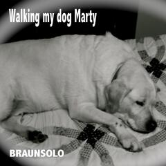 Walking My Dog Marty