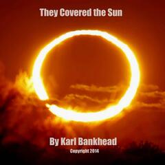 They Covered the Sun