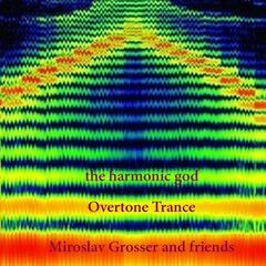 The Harmonic God (Overtone Trance) [feat. Simon Stockhausen & Vigor Calma]