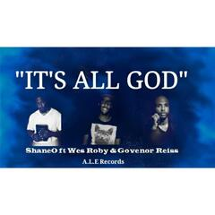 It's All God (feat. Wes Roby & Govenor Reiss)