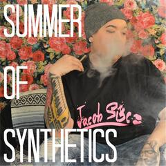 Summer of Synthetics