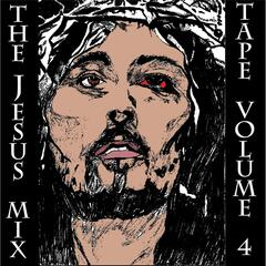 The Jesus Mixtape, Vol. 4