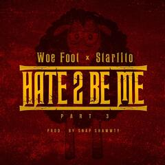 Hate to Be Me, Pt. 3 (feat. Starlito)