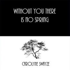 Without You There Is No Spring
