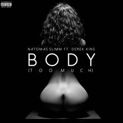 Body (Too Much) [feat. Derek King]