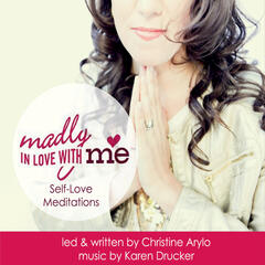 Madly in Love With Me: Self-Love Meditations