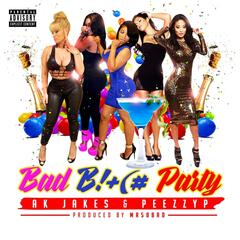 Bad B!+(# Party (feat. AK Jakes)