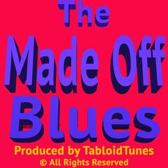 The Made Off Blues
