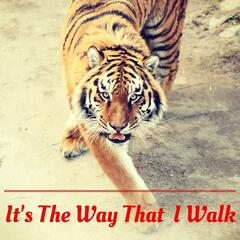 It's the Way That I Walk
