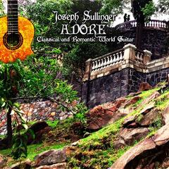 Adore: Classical and Romantic World Guitar