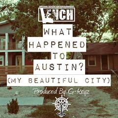 What Happened to Austin? (My Beautiful City)