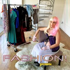 "Fashion! (from the Web Series ""Successful People"")"