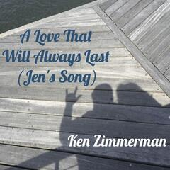 A Love That Will Always Last (Jen's Song)