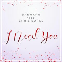 I Need You (feat. Chris Burke)